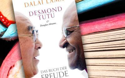 Buchempfehlung: Das Buch der Freude, vom Dalai Lama und Desmond Tutu