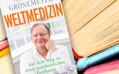 Buchempfehlung: Weltmedizin – Auf dem Weg zu einer ganzheitlichen Heilkunst